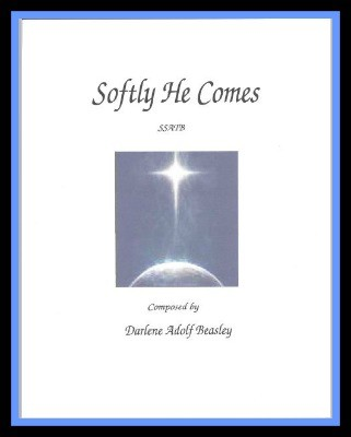 Softly He Comes SSATB Cover