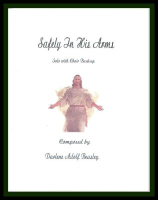 Safely In His Arms, Solo with choir (key of G Major, from cantata, Come and Partake)