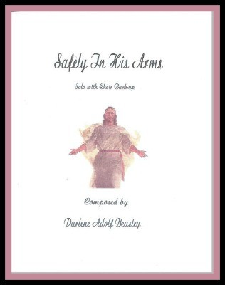 Safely In His Arms, Solo with choir (original key of B Flat Major, from cantata Come and Partake)